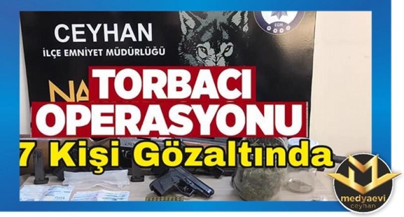 Ceyhan'da 'Torbacı' Operasyonu